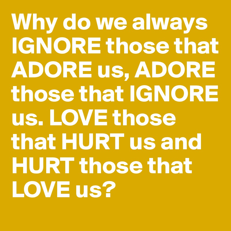 why do we love love