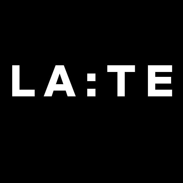 L A : T E