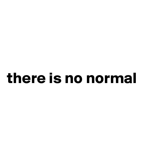 there is no normal