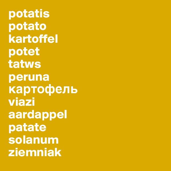 potatis potato kartoffel potet tatws peruna ????????? viazi aardappel patate solanum ziemniak