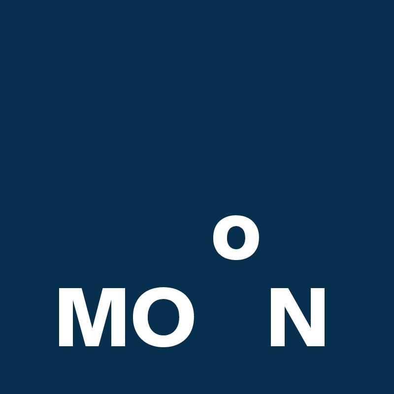o   MO    N