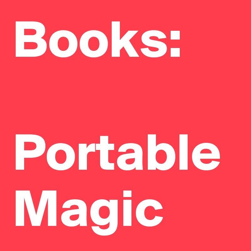 Books:    Portable Magic