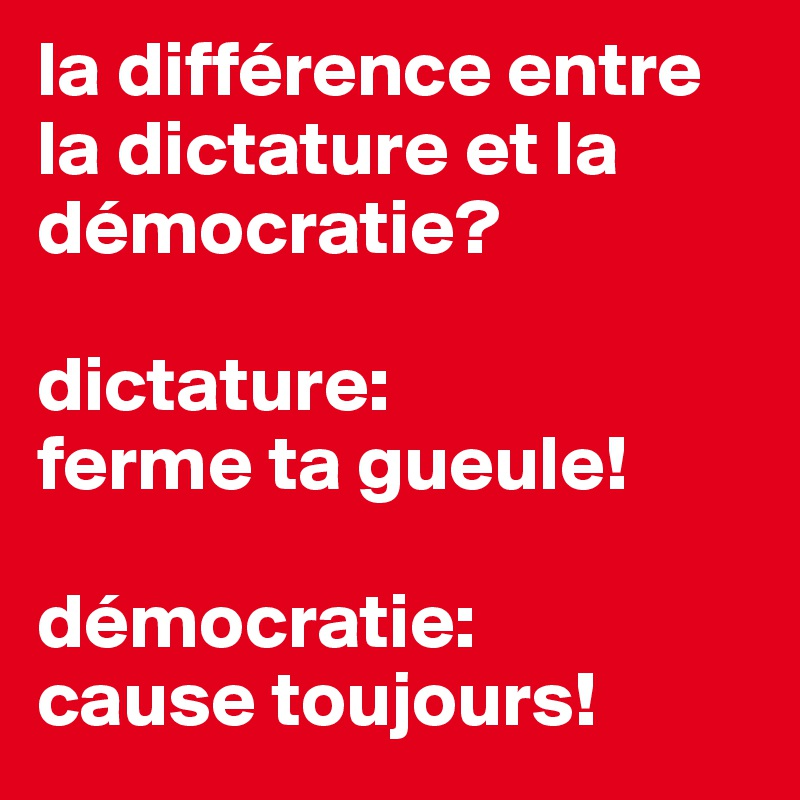 La diff rence entre la dictature et la d mocratie for Difference entre pyrolyse et catalyse