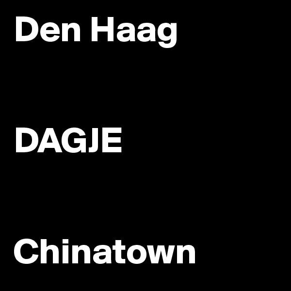 Den Haag   DAGJE   Chinatown