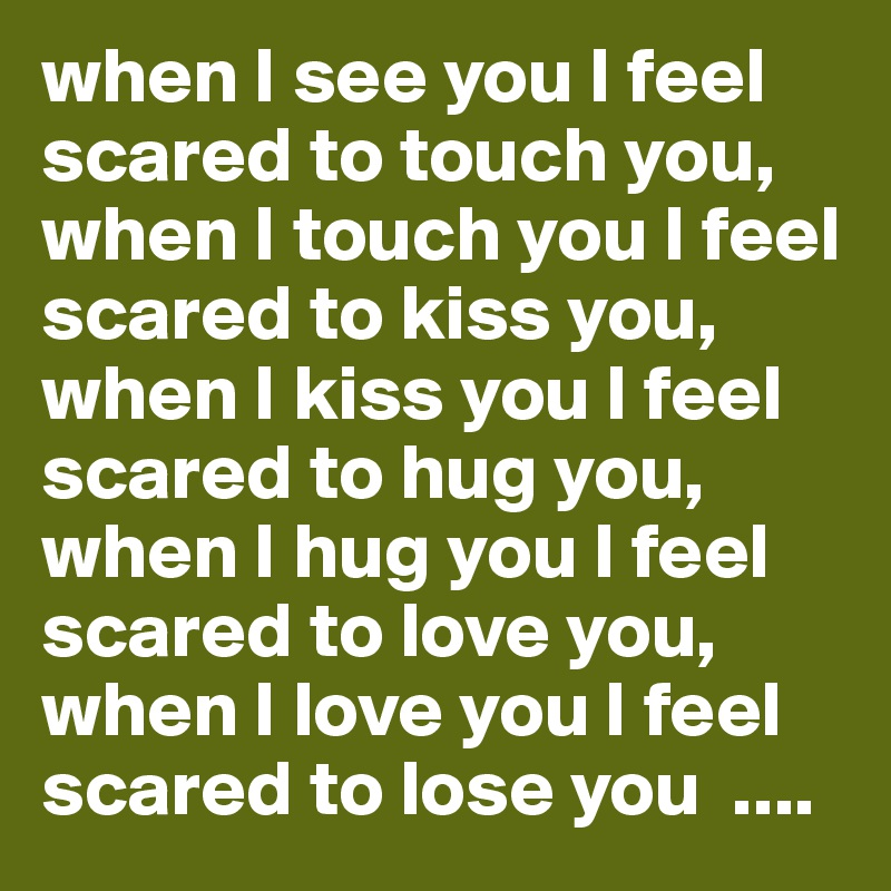 scared to love you