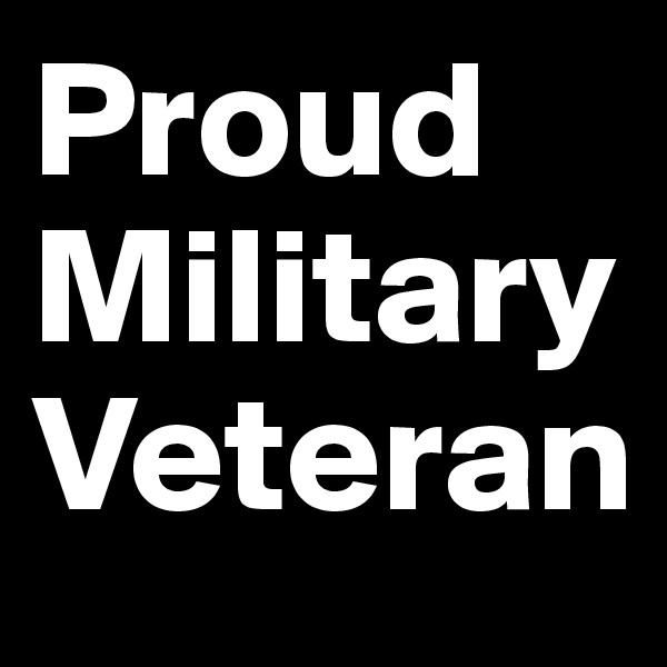 ProudMilitary Veteran