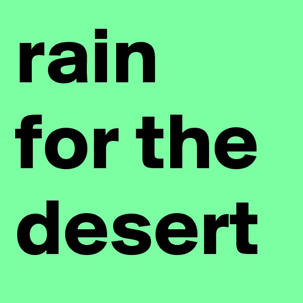 rain for the desert
