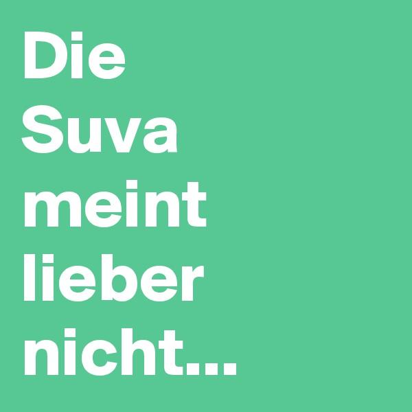 Die  Suva meint lieber nicht...