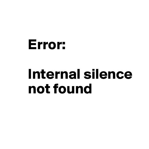 Error:          Internal silence        not found