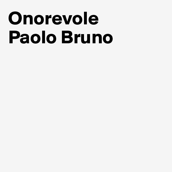 Onorevole  Paolo Bruno