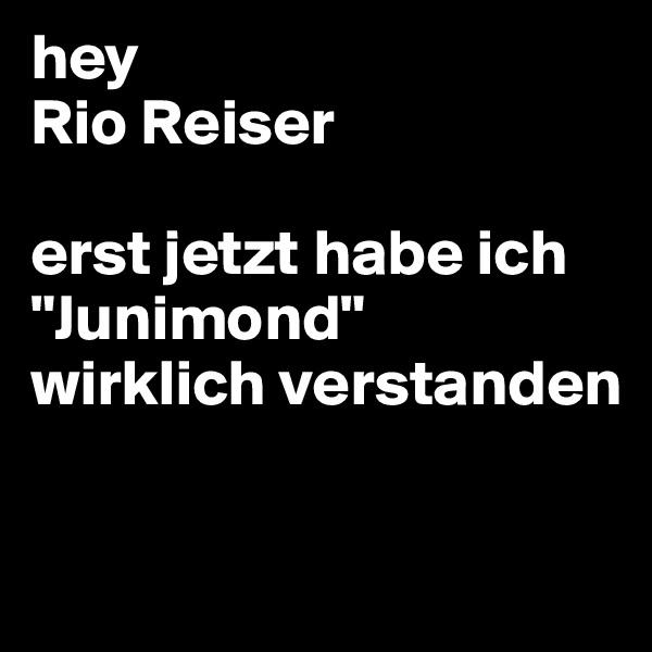 """hey Rio Reiser  erst jetzt habe ich """"Junimond""""  wirklich verstanden"""