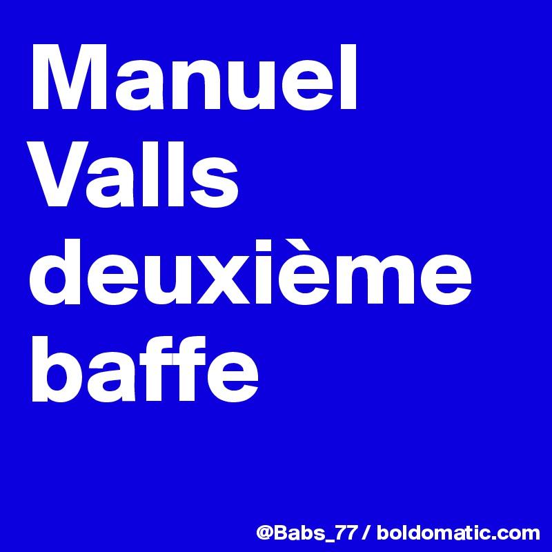 Manuel Valls deuxième baffe