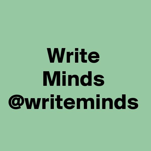 Write Minds @writeminds