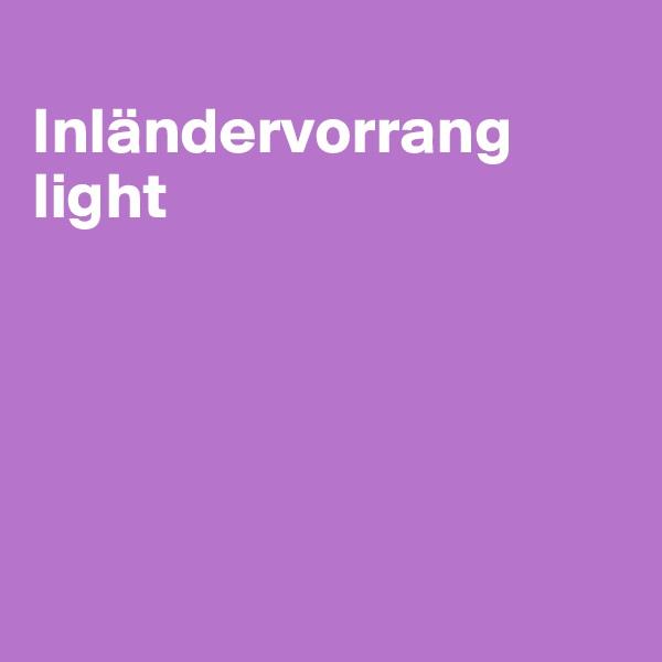 Inländervorrang light
