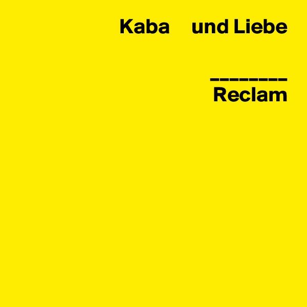 Kaba     und Liebe  ________ Reclam
