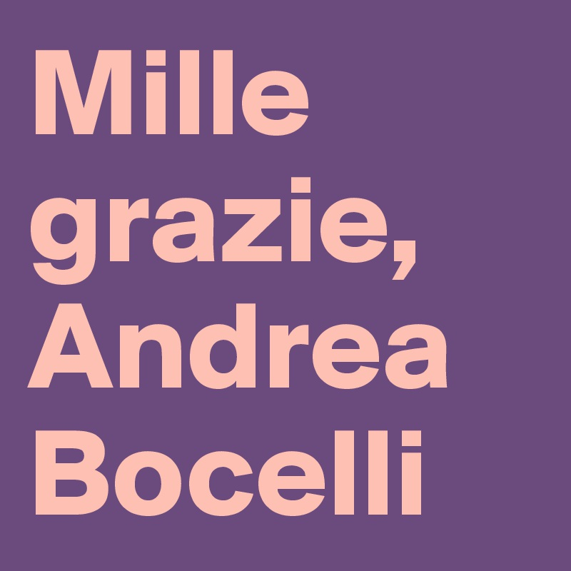 Mille Grazie Andrea Bocelli Post By Petegutz2 On Boldomatic