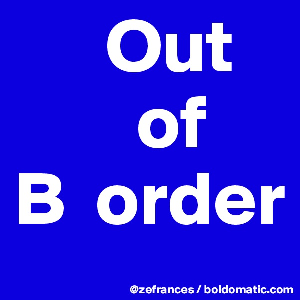 Out         of B  order