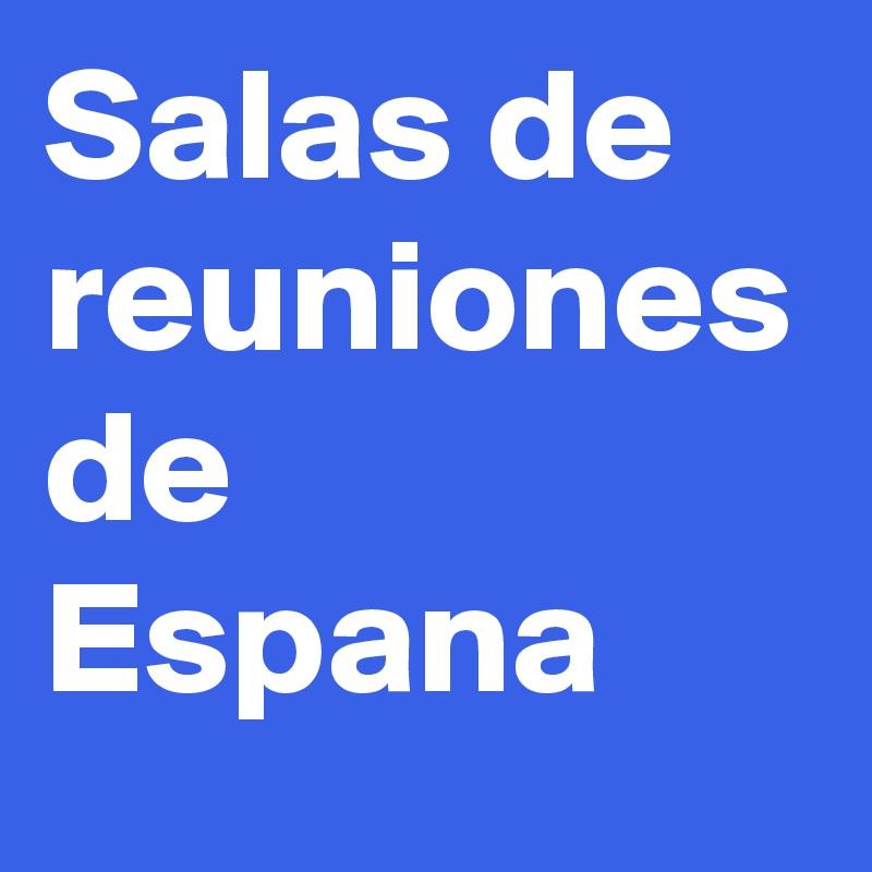 Salas de reuniones de Espana