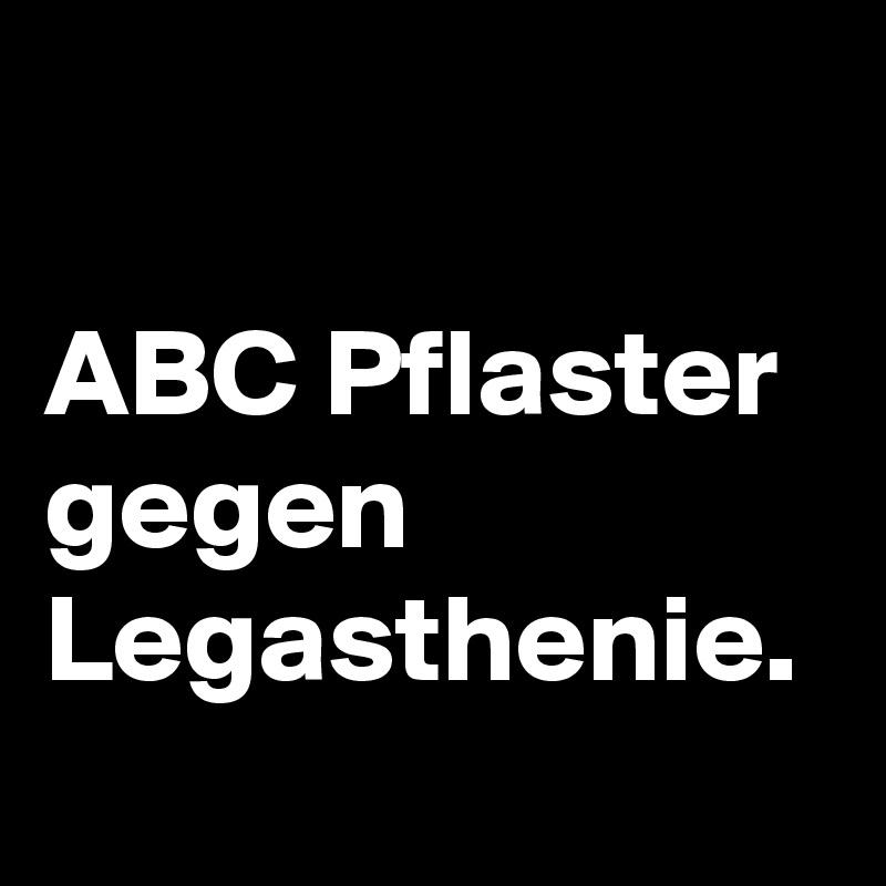 ABC Pflaster gegen Legasthenie.
