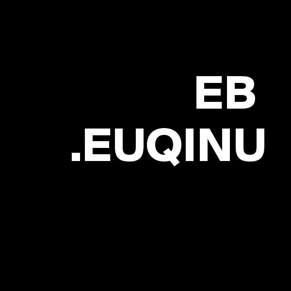 EB  .EUQINU