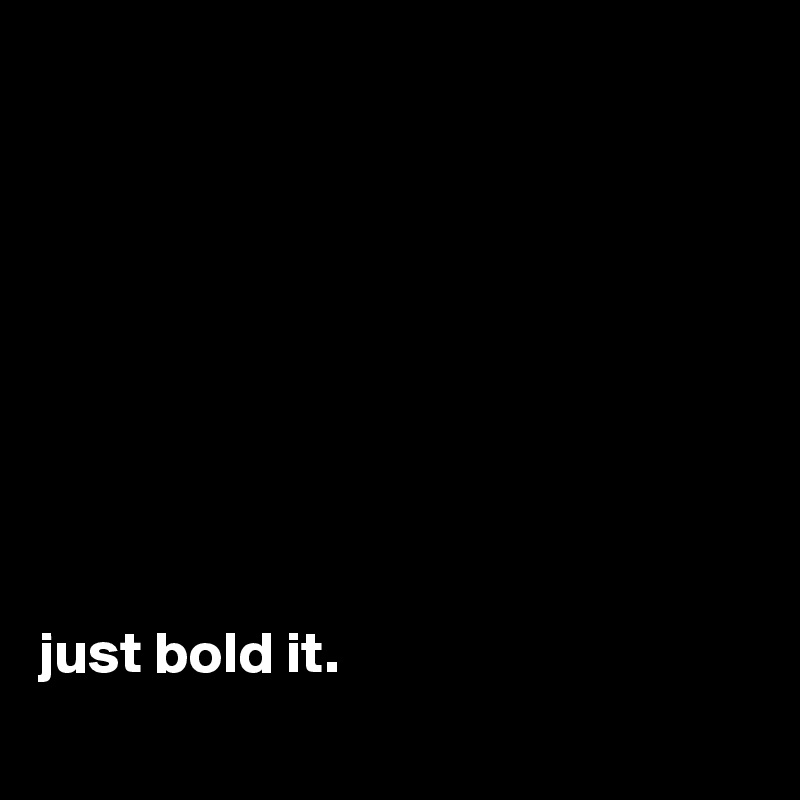 just bold it.