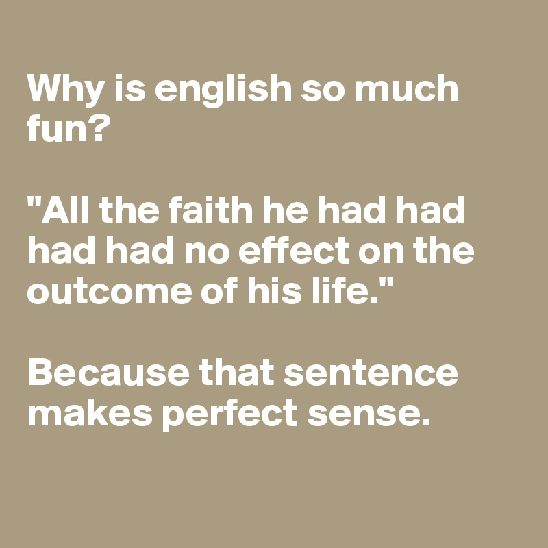 why english is fun No it is incorrect fun is a noun and so is an adverb adverbs modify adverbs and adjectives, they do not modify nouns.