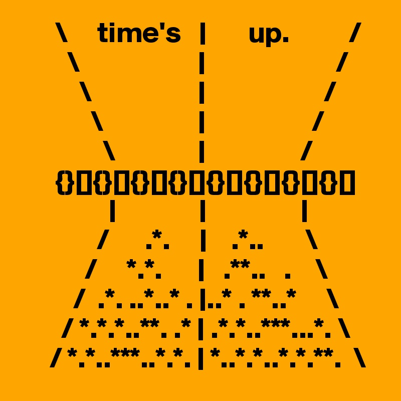 \     time's   |       up.          /         \                    |                      /           \                  |                    /             \                |                  /                 \              |                /       {}[]{}[]{}[]{}[]{}[]{}[]{}[]{}[]                       |              |                |              /      .*.     |    .*..       \            /     *.*.      |   .**..   .    \          /  .*. ..*..* . |..* . **..*     \        / *.*.*..**. .* | .*.*..***...*. \      / *.*..***..*.*. | *..*.*..*.*.**.  "|800|800|?|en|2|bf934ff3e25b6539c73ff5a3cccf4572|False|UNLIKELY|0.3109622299671173