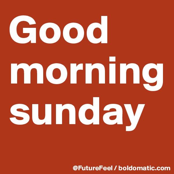 Good morningsunday