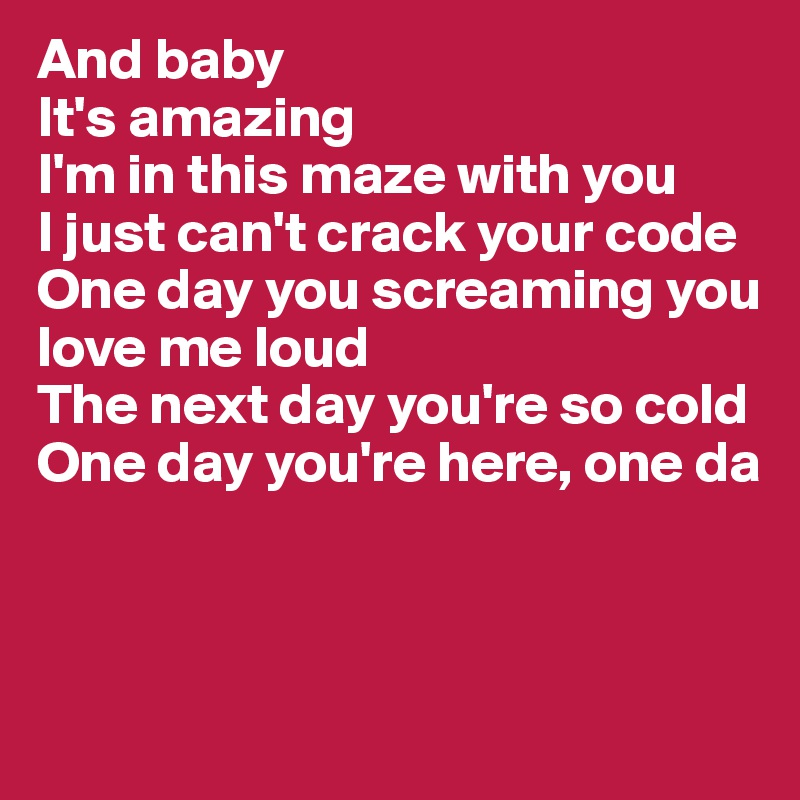 Baby You Re Amazing: And Baby It's Amazing I'm In This Maze With You I Just Can