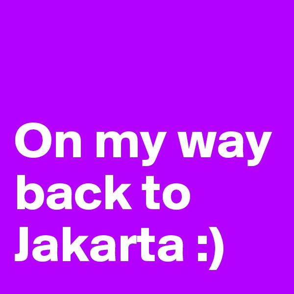 On my way back to Jakarta :)