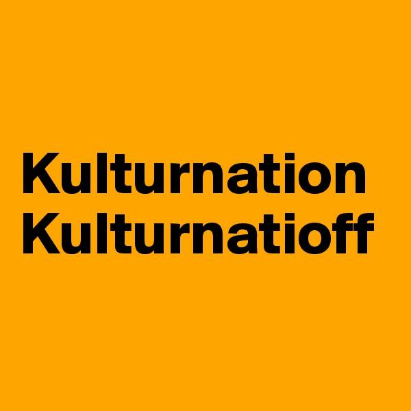 Kulturnation Kulturnatioff