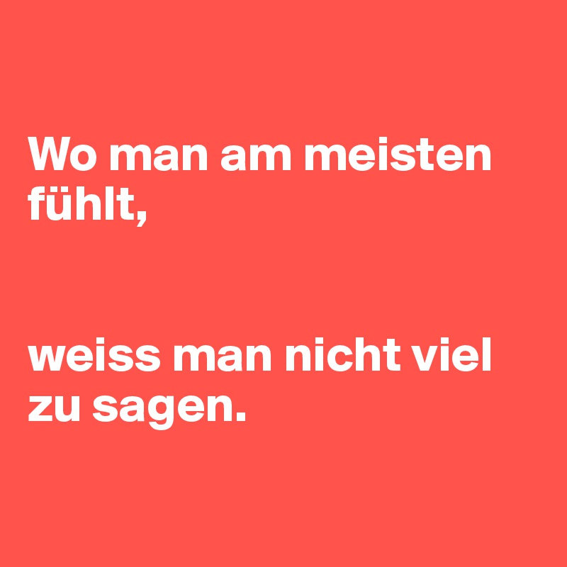 wo man am meisten f hlt weiss man nicht viel zu sagen post by wichtel on boldomatic. Black Bedroom Furniture Sets. Home Design Ideas