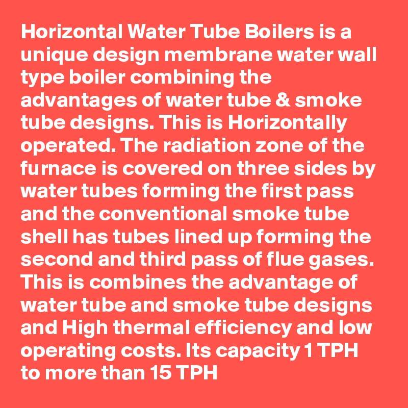 Horizontal Water Tube Boilers is a unique design membrane water wall ...