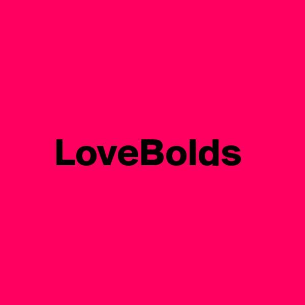 LoveBolds
