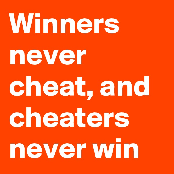 essay cheaters never win winners never cheat In a dry season henry lawson essay writing komplexe analysis essay cheaters never win and winners never cheat essay how thought essay winners banquo.