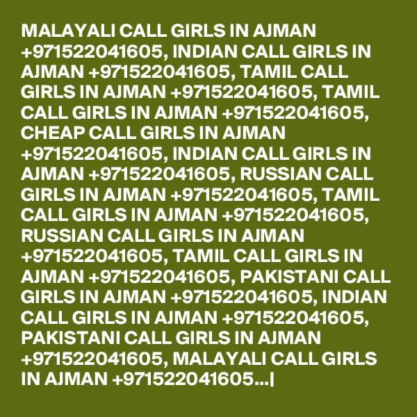 MALAYALI CALL GIRLS IN AJMAN +971522041605, INDIAN CALL GIRLS IN AJMAN +971522041605, TAMIL CALL GIRLS IN AJMAN +971522041605, TAMIL CALL GIRLS IN AJMAN +971522041605, CHEAP CALL GIRLS IN AJMAN +971522041605, INDIAN CALL GIRLS IN AJMAN +971522041605, RUSSIAN CALL GIRLS IN AJMAN +971522041605, TAMIL CALL GIRLS IN AJMAN +971522041605, RUSSIAN CALL GIRLS IN AJMAN +971522041605, TAMIL CALL GIRLS IN AJMAN +971522041605, PAKISTANI CALL GIRLS IN AJMAN +971522041605, INDIAN CALL GIRLS IN AJMAN +971522041605, PAKISTANI CALL GIRLS IN AJMAN +971522041605, MALAYALI CALL GIRLS IN AJMAN +971522041605... 