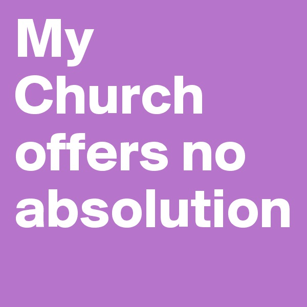 My Church offers no absolution