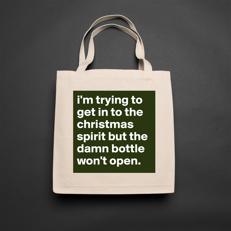 i'm trying to get in to the christmas spirit but the damn bottle won't open. Natural Eco Cotton Canvas Tote
