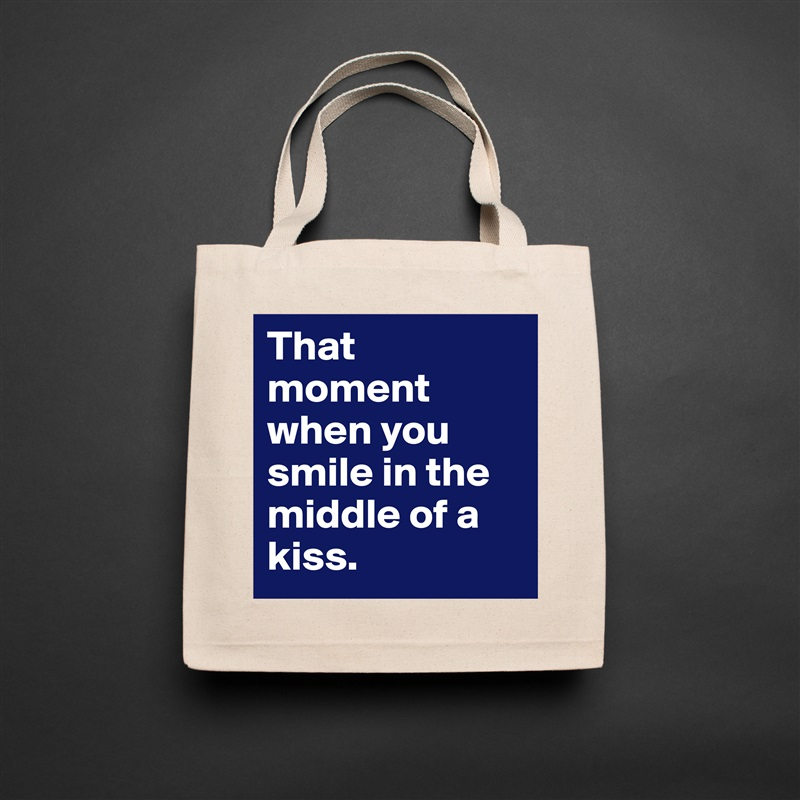 That moment when you smile in the middle of a kiss. Natural Eco Cotton Canvas Tote