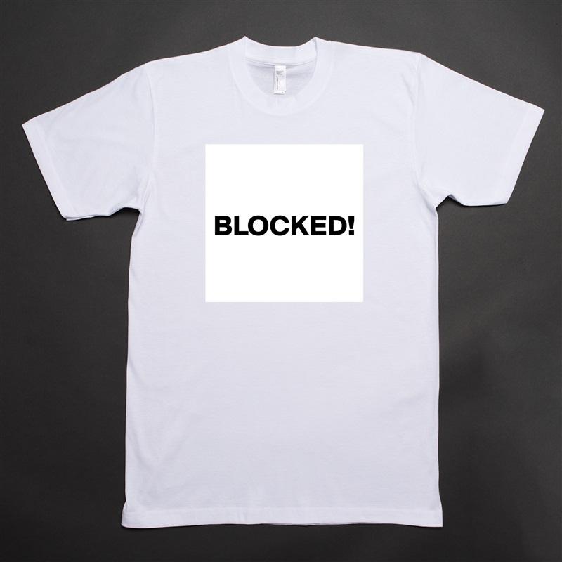 BLOCKED!  White Tshirt American Apparel Custom Men