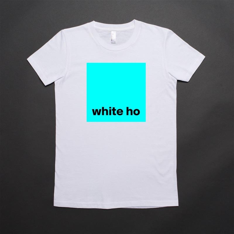 white ho White American Apparel Short Sleeve Tshirt Custom