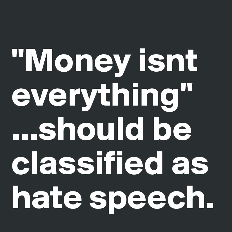 speech on money is everything