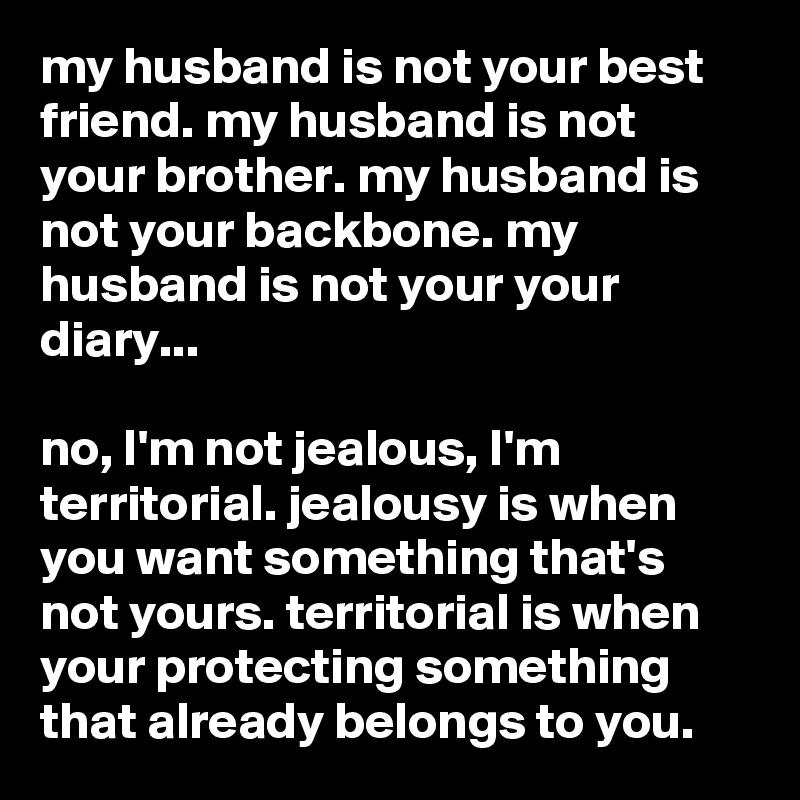 my husband is very jealous