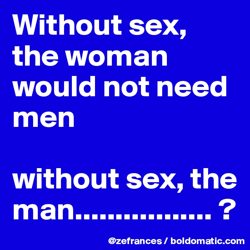 I need a man for sex