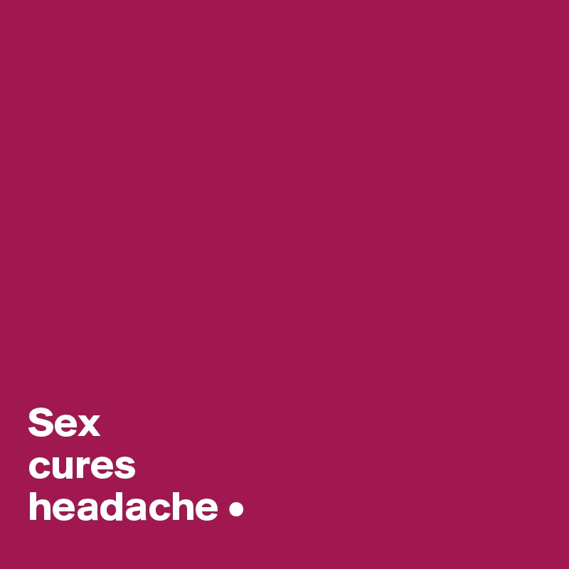 Sex relieves head aches