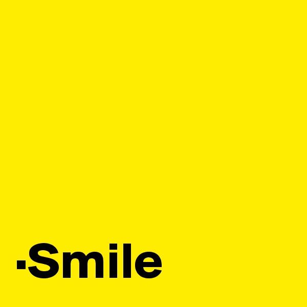 ·Smile