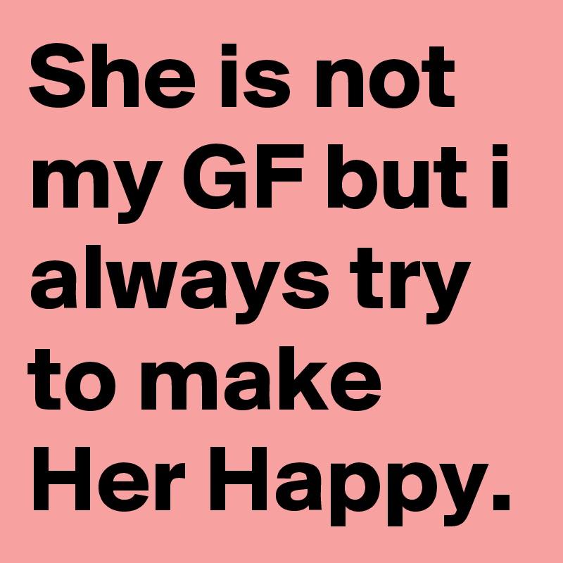 Making the gf happy