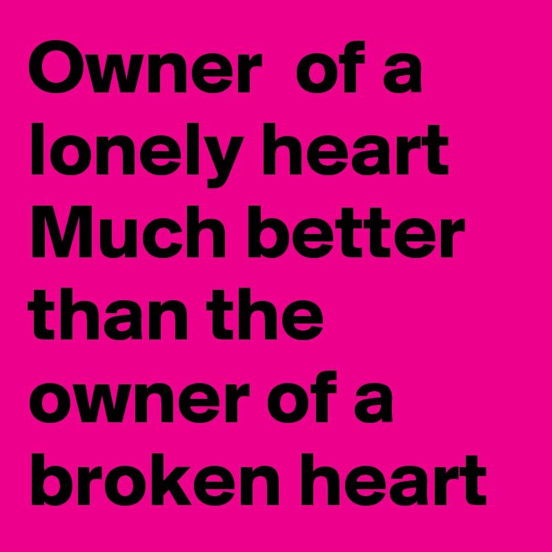 better than a broken heart