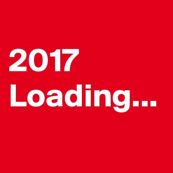 2017 Loading...