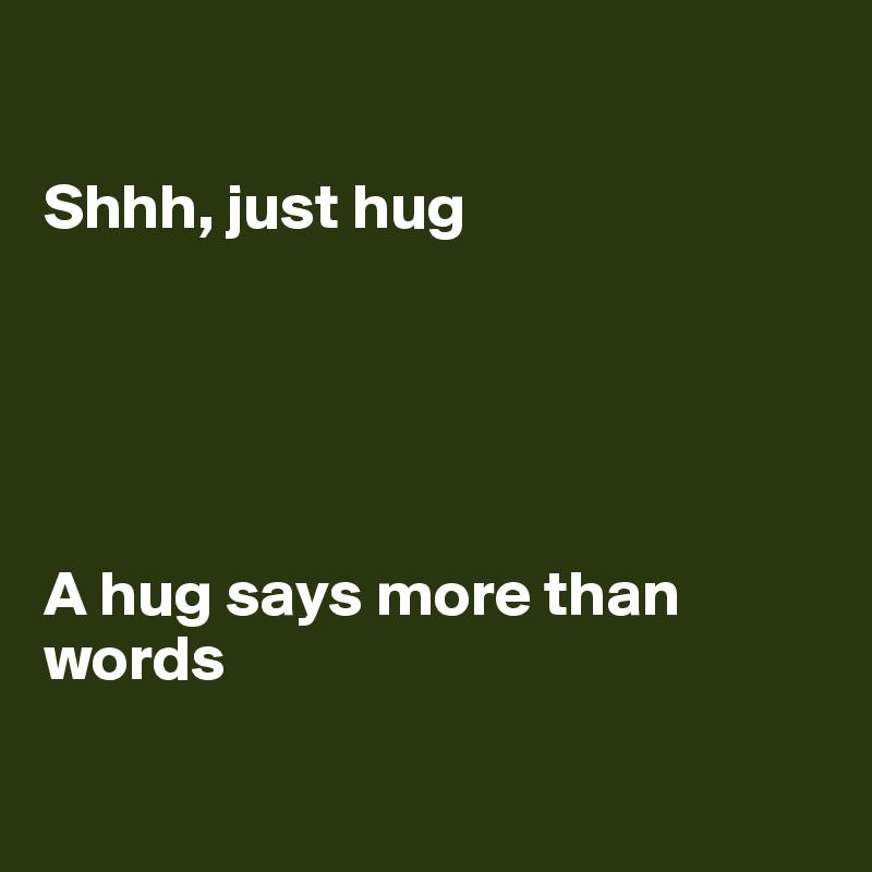 More than a hug